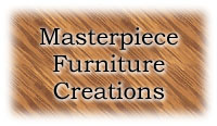 Masterpiece Furniture Creations